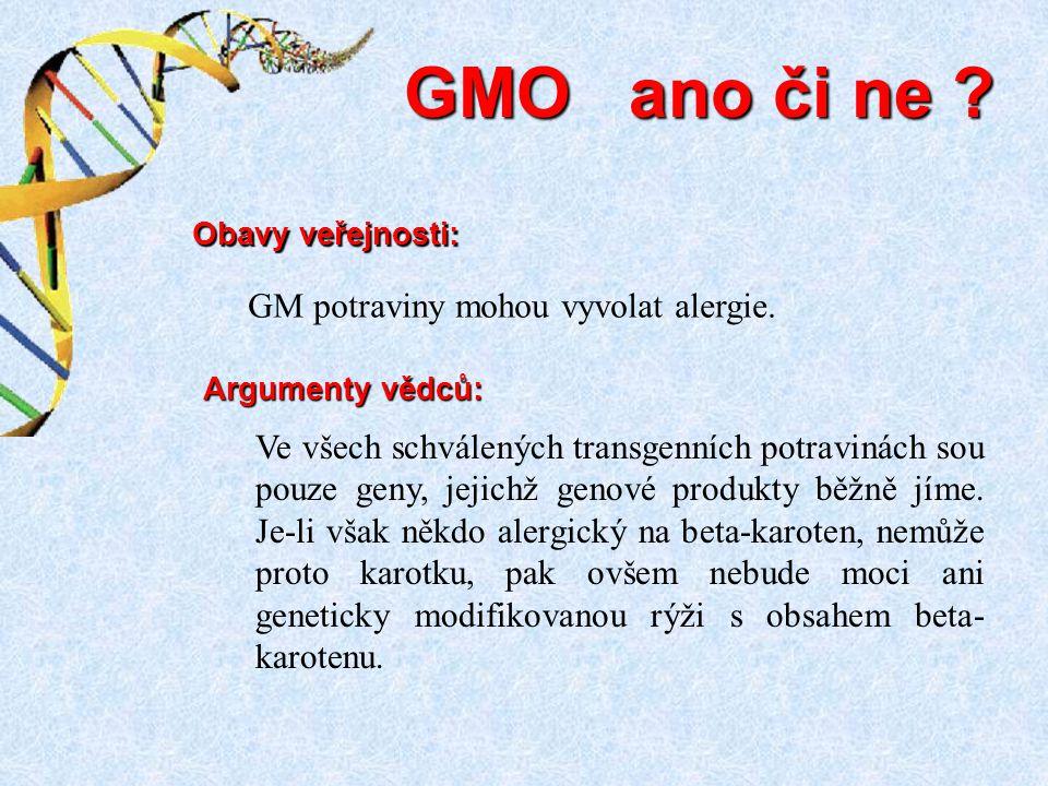 Ve všech schválených transgenních potravinách sou pouze geny, jejichž genové produkty běžně jíme. Je-li však někdo alergický na beta-karoten, nemůže p