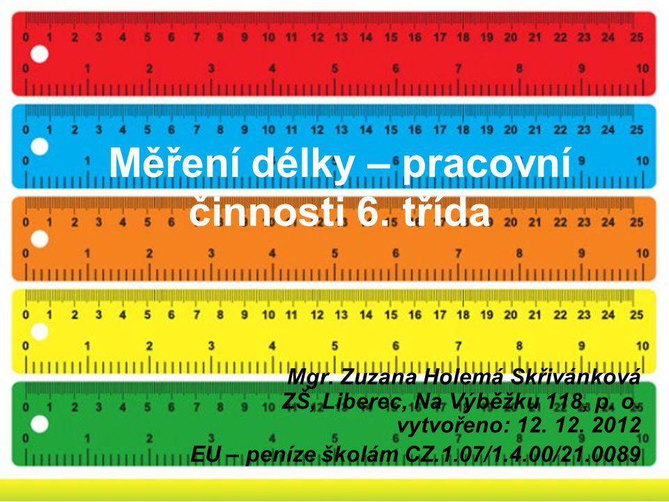Měření délky – pracovní činnosti 6.třída Mgr.