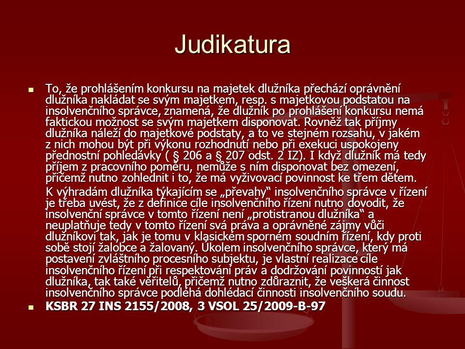 Judikatura To, že prohlášením konkursu na majetek dlužníka přechází oprávnění dlužníka nakládat se svým majetkem, resp.
