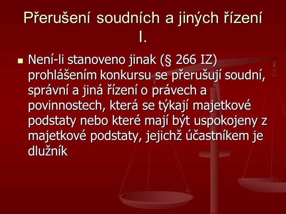 Přerušení soudních a jiných řízení I.