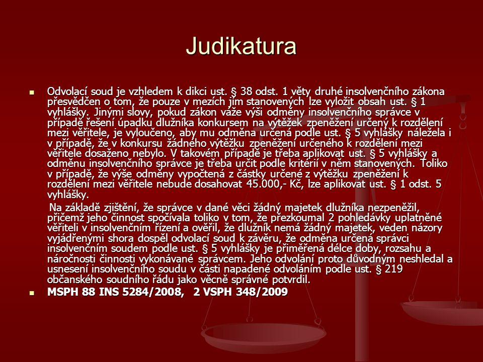Judikatura Odvolací soud je vzhledem k dikci ust.§ 38 odst.