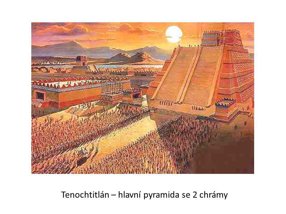 Tenochtitlán – hlavní pyramida se 2 chrámy