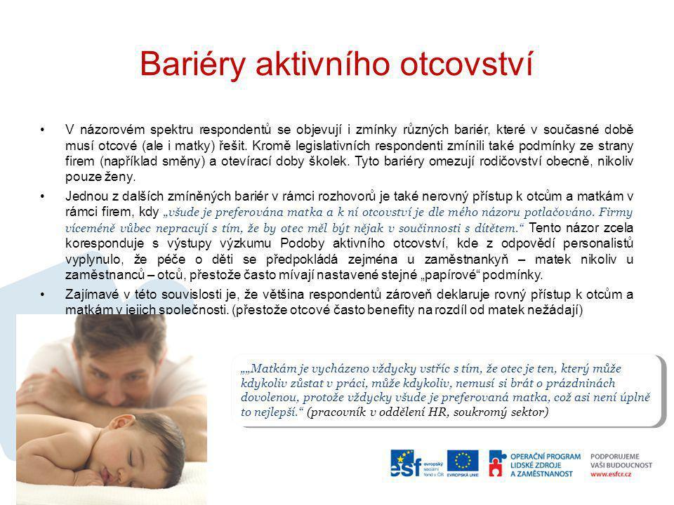 Bariéry aktivního otcovství V názorovém spektru respondentů se objevují i zmínky různých bariér, které v současné době musí otcové (ale i matky) řešit