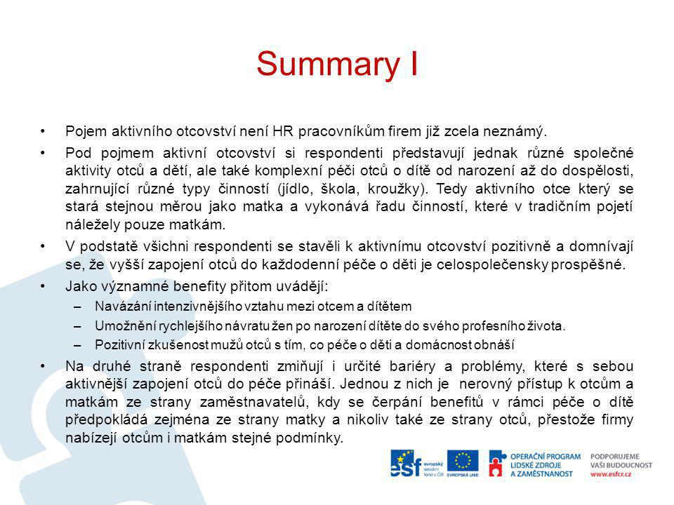 Summary I Pojem aktivního otcovství není HR pracovníkům firem již zcela neznámý. Pod pojmem aktivní otcovství si respondenti představují jednak různé