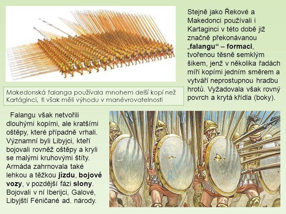 """Stejně jako Řekové a Makedonci používali i Kartaginci v této době již značně překonávanou """"falangu"""" – formaci, tvořenou těsně semklým šikem, jenž v ně"""