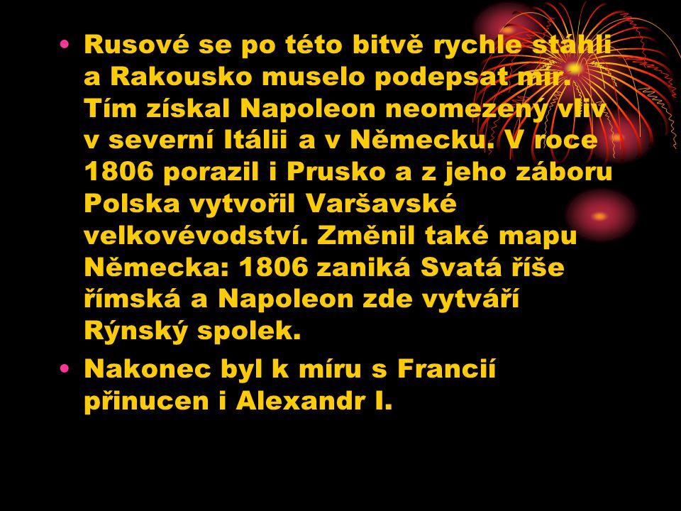 Tato bitva bývá nazývána Bitva tří císařů, neboť je to jediná bitva v historii, které byli přítomni tři císaři: ruský car Alexandr I. Romanov rakouský