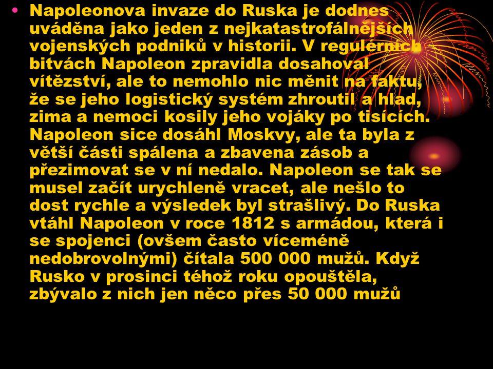 Napoleonova invaze do Ruska je dodnes uváděna jako jeden z nejkatastrofálnějších vojenských podniků v historii.