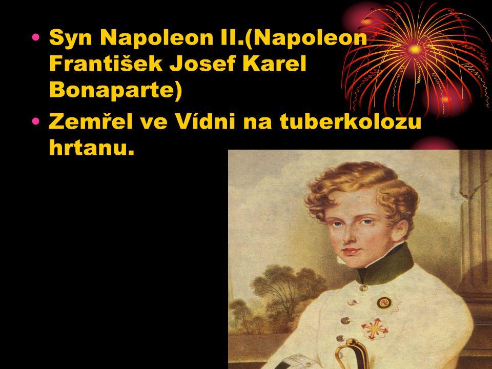 Syn Napoleon II.(Napoleon František Josef Karel Bonaparte) Zemřel ve Vídni na tuberkolozu hrtanu.