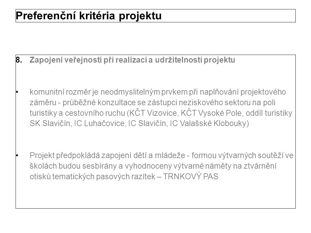 7.Poptávka dotazníkové šetření provedené ve fázi přípravy projektu ukázalo, že mezi návštěvníky Pozlovic (MAS Luhačovské Zálesí) by neotřelé formy poznávání regionu zvolilo 68% návštěvníků ještě vyšší poptávka byla zaznamenána v MAS Vizovicko a Slušovicko a v MAS Ploština, kde zájem turistů o nové formy cestovního ruchu atakuje 80% hranici.