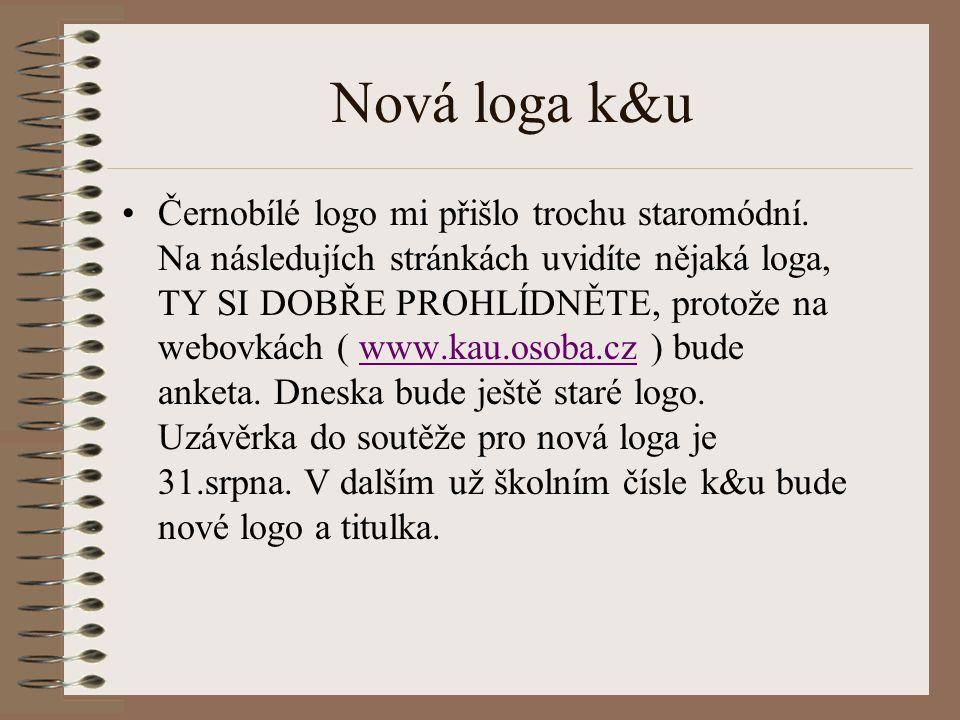 Nová loga k&u Černobílé logo mi přišlo trochu staromódní. Na následujích stránkách uvidíte nějaká loga, TY SI DOBŘE PROHLÍDNĚTE, protože na webovkách