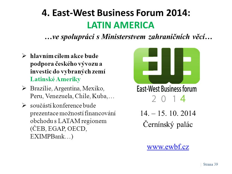 4.East-West Business Forum 2014: LATIN AMERICA 14.