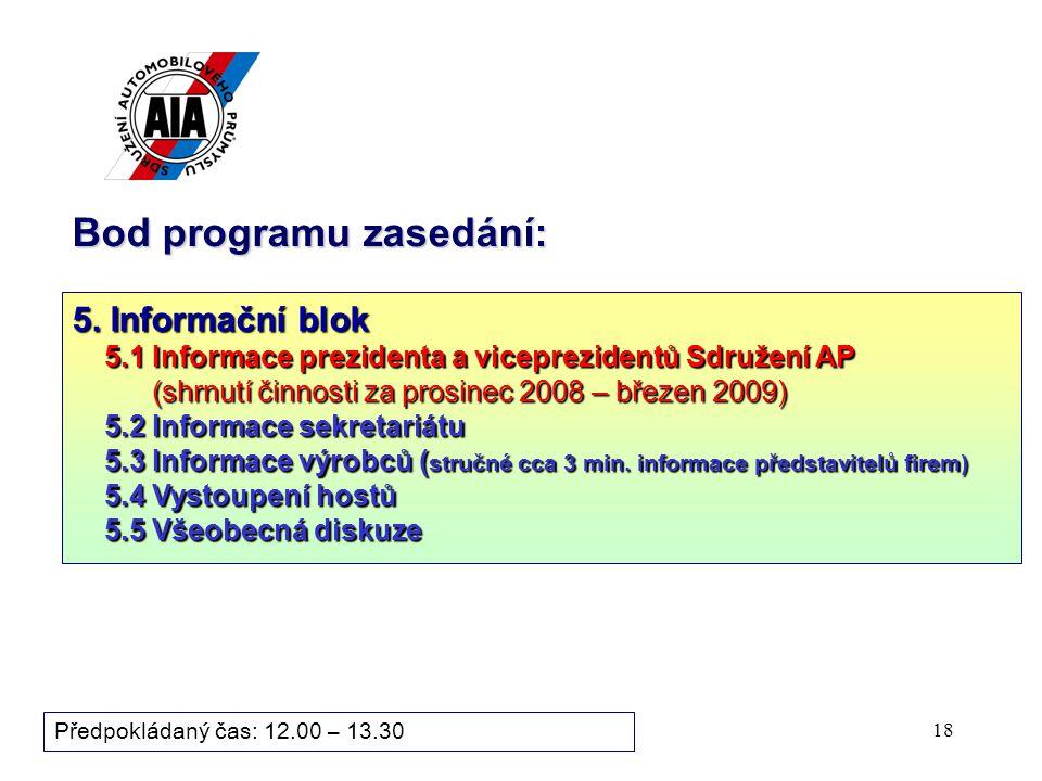 18 Bod programu zasedání: Předpokládaný čas: 12.00 – 13.30 5.