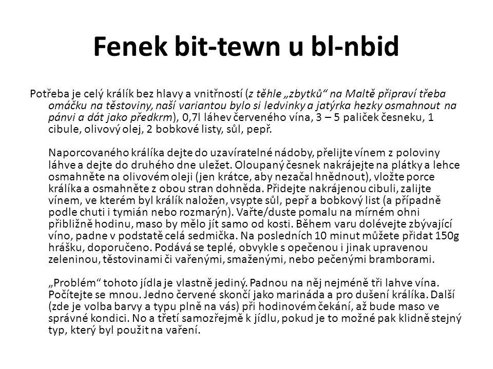 """Fenek bit-tewn u bl-nbid Potřeba je celý králík bez hlavy a vnitřností (z těhle """"zbytků"""" na Maltě připraví třeba omáčku na těstoviny, naší variantou b"""