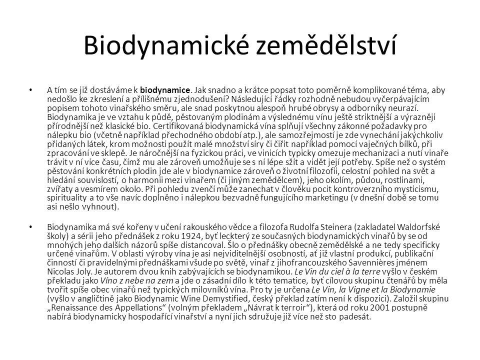 Biodynamické zemědělství A tím se již dostáváme k biodynamice.