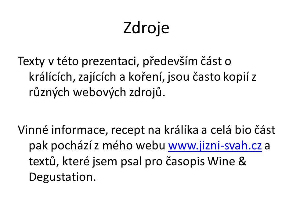 Zdroje Texty v této prezentaci, především část o králících, zajících a koření, jsou často kopií z různých webových zdrojů.
