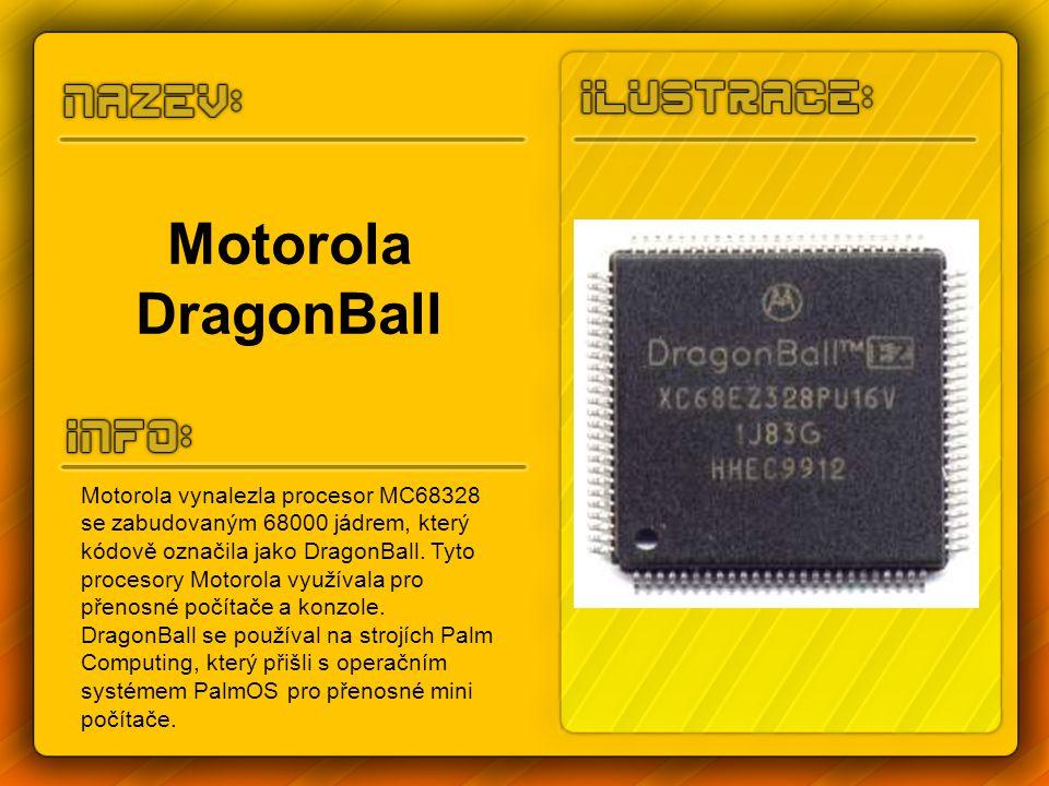 Motorola DragonBall Motorola vynalezla procesor MC68328 se zabudovaným 68000 jádrem, který kódově označila jako DragonBall.