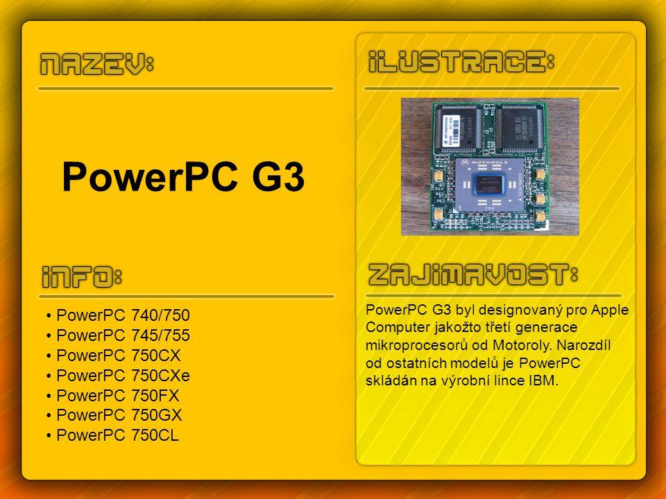 PowerPC G3 PowerPC G3 byl designovaný pro Apple Computer jakožto třetí generace mikroprocesorů od Motoroly. Narozdíl od ostatních modelů je PowerPC sk