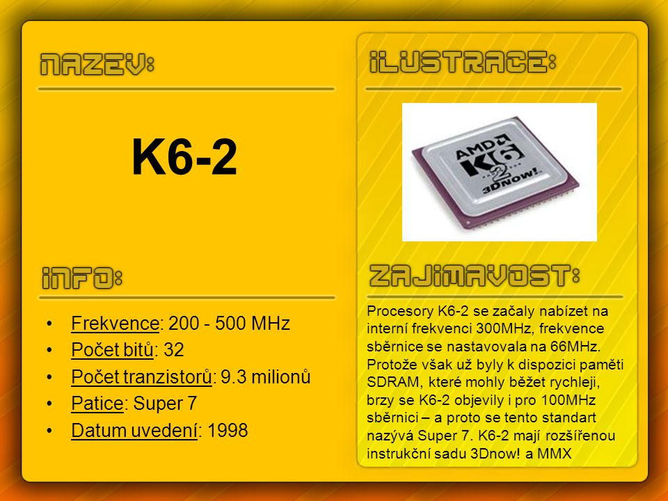 Opteron Frekvence: 1.4 – 3.6 GHz Počet bitů: 64 Počet tranzistorů: 105.9 milionů Patice: Socket 940 Datum uvedení: duben 2003 Využití hlavně u serverů Den 22.