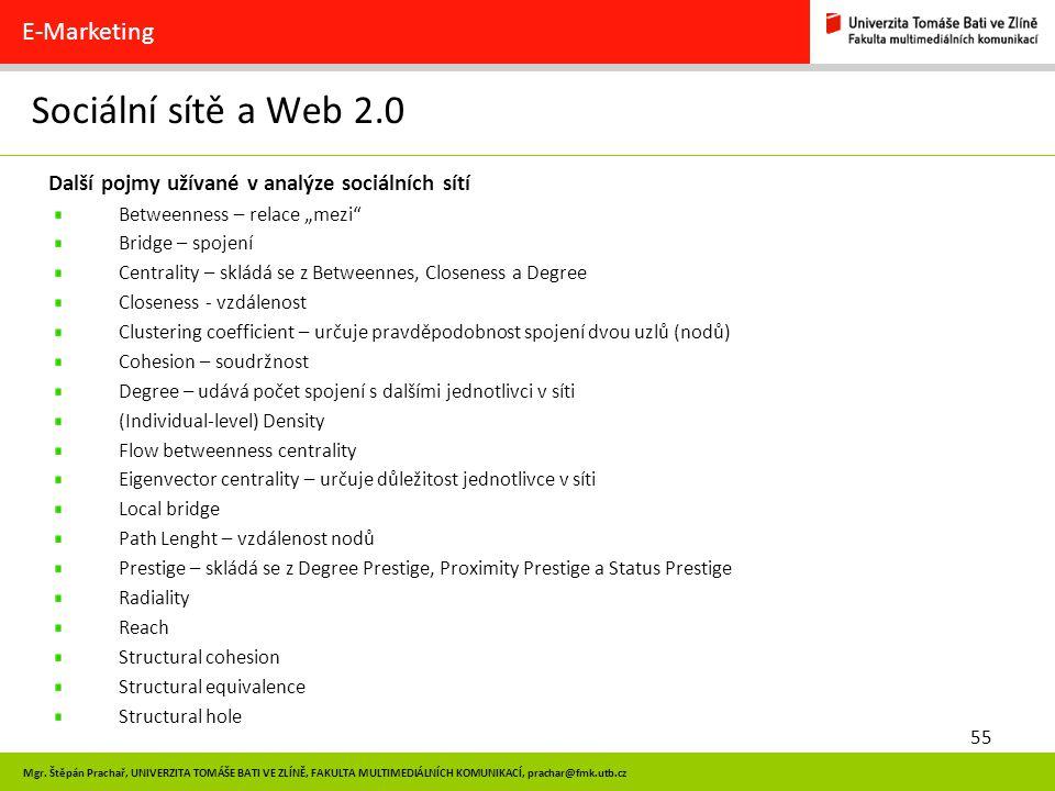 55 Mgr. Štěpán Prachař, UNIVERZITA TOMÁŠE BATI VE ZLÍNĚ, FAKULTA MULTIMEDIÁLNÍCH KOMUNIKACÍ, prachar@fmk.utb.cz Sociální sítě a Web 2.0 E-Marketing Da