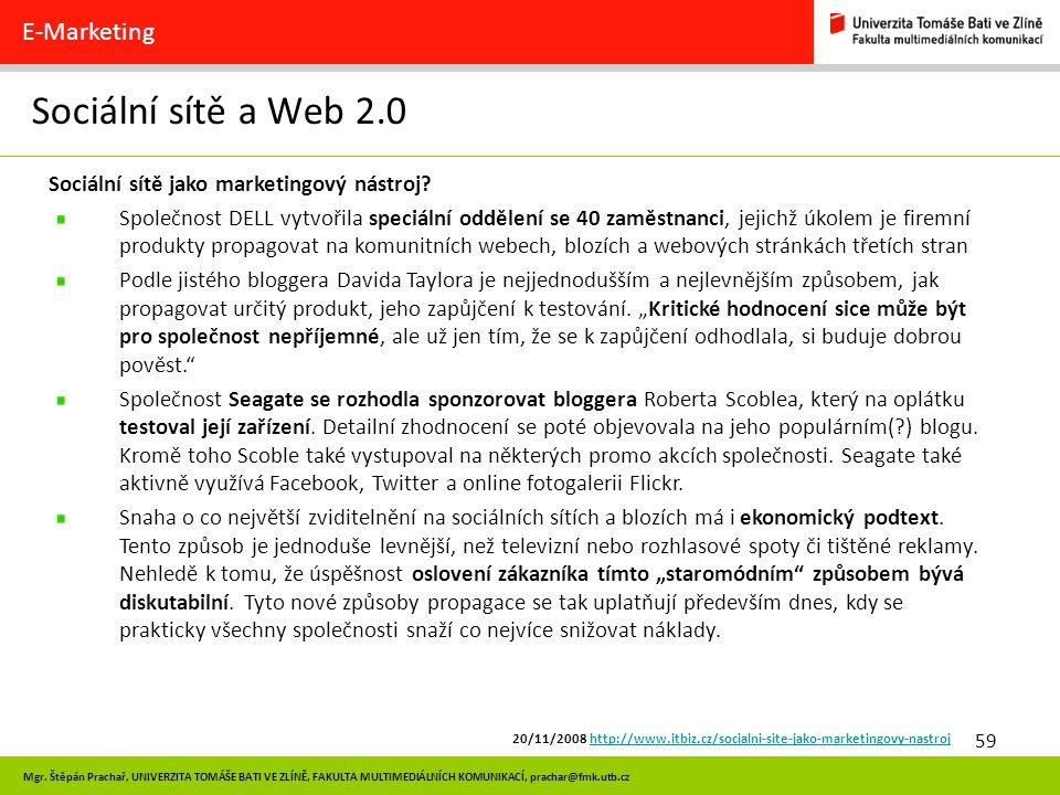59 Mgr. Štěpán Prachař, UNIVERZITA TOMÁŠE BATI VE ZLÍNĚ, FAKULTA MULTIMEDIÁLNÍCH KOMUNIKACÍ, prachar@fmk.utb.cz Sociální sítě a Web 2.0 E-Marketing So