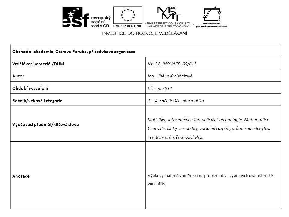 Obchodní akademie, Ostrava-Poruba, příspěvková organizace Vzdělávací materiál/DUMVY_32_INOVACE_09/C11 AutorIng.