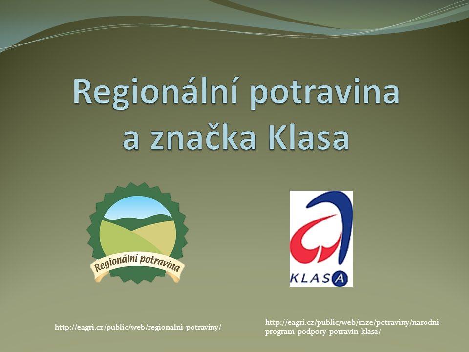 http://eagri.cz/public/web/mze/potraviny/narodni- program-podpory-potravin-klasa/ http://eagri.cz/public/web/regionalni-potraviny/