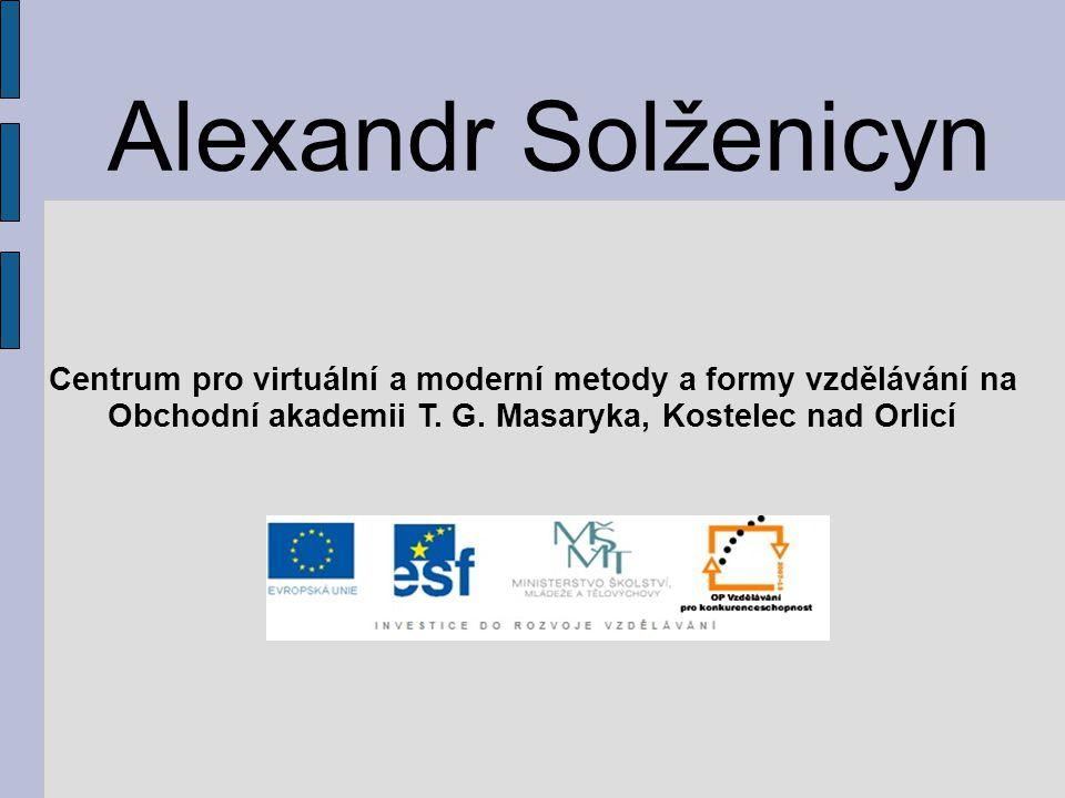 Alexandr Solženicyn Centrum pro virtuální a moderní metody a formy vzdělávání na Obchodní akademii T. G. Masaryka, Kostelec nad Orlicí