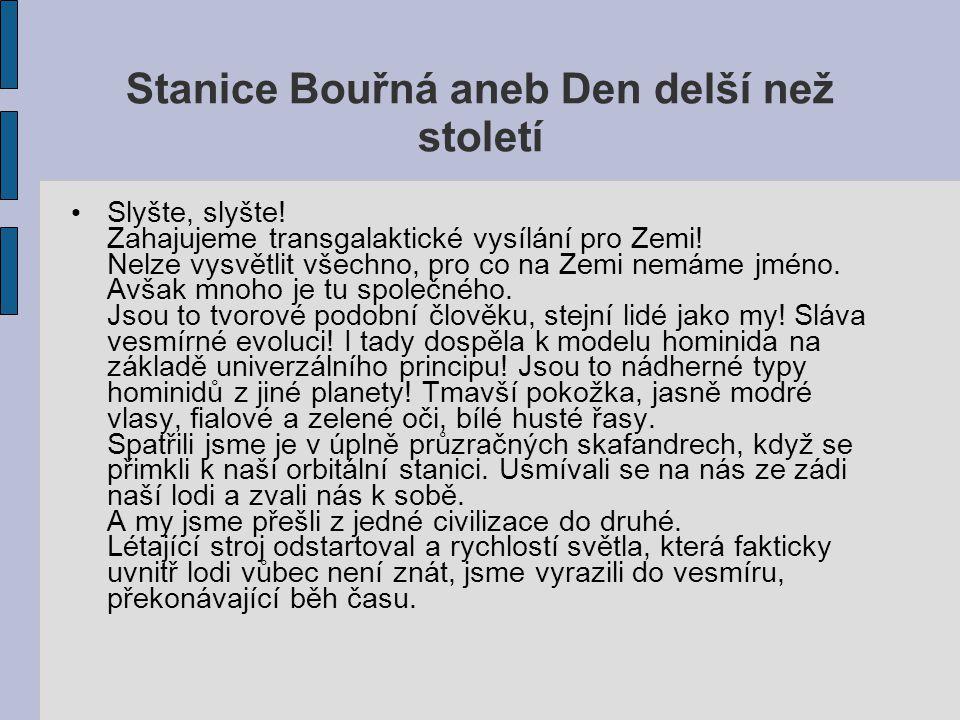 Stanice Bouřná aneb Den delší než století Slyšte, slyšte.