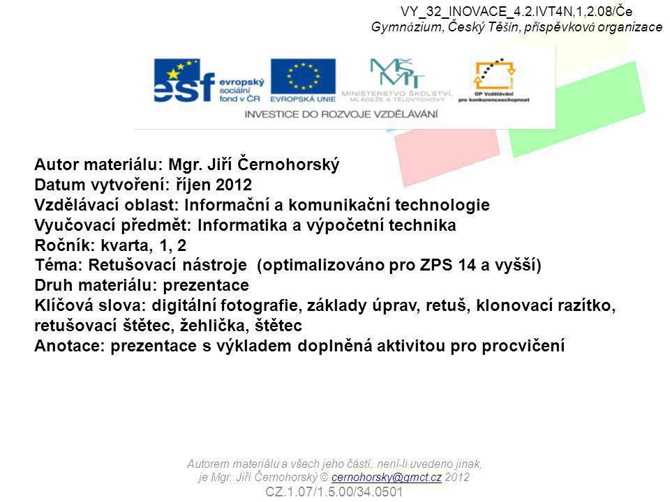 VY_32_INOVACE_4.2.IVT4N,1,2.08/Če Gymn á zium, Český Tě ší n, př í spěvkov á organizace Autorem materiálu a všech jeho částí, není-li uvedeno jinak, je Mgr.