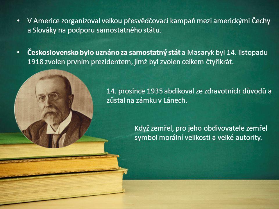 V Americe zorganizoval velkou přesvědčovací kampaň mezi americkými Čechy a Slováky na podporu samostatného státu. Československo bylo uznáno za samost