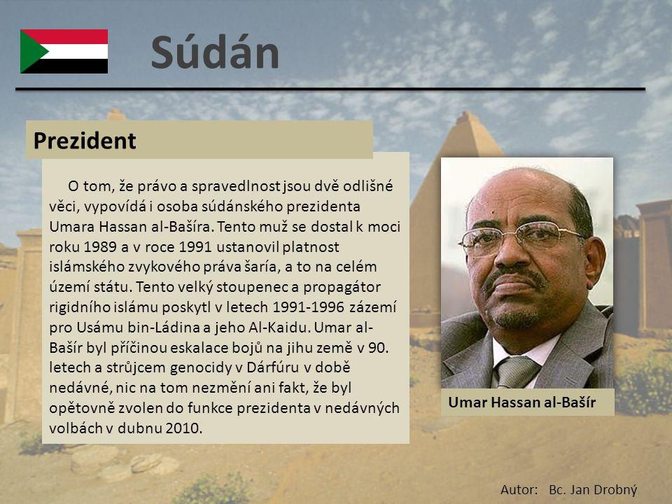 Súdán O tom, že právo a spravedlnost jsou dvě odlišné věci, vypovídá i osoba súdánského prezidenta Umara Hassan al-Bašíra. Tento muž se dostal k moci