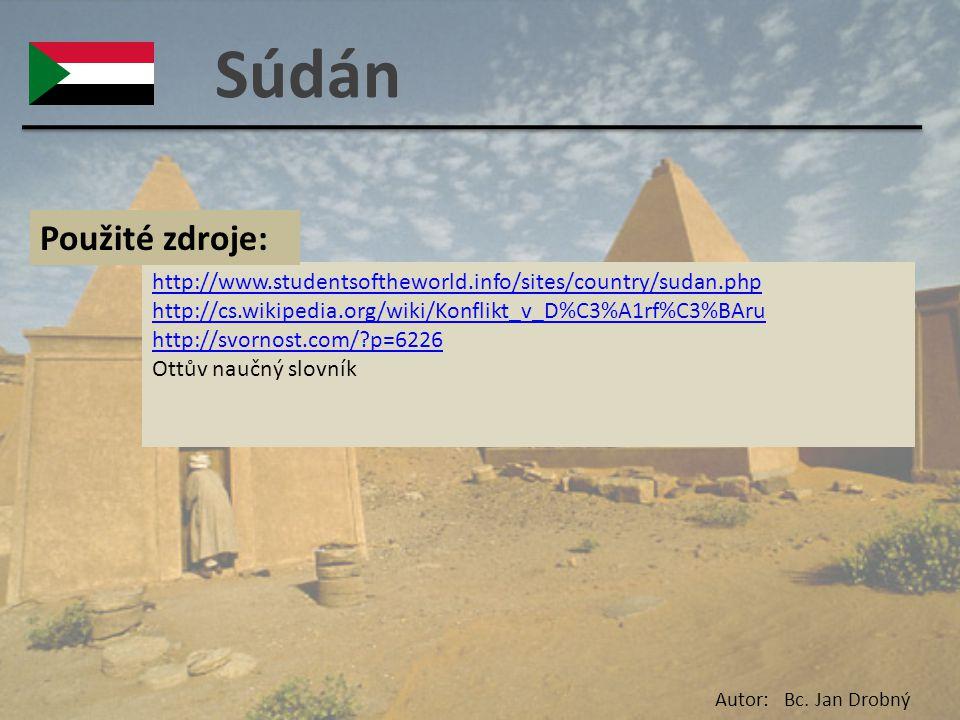 Súdán http://www.studentsoftheworld.info/sites/country/sudan.php http://cs.wikipedia.org/wiki/Konflikt_v_D%C3%A1rf%C3%BAru http://svornost.com/?p=6226