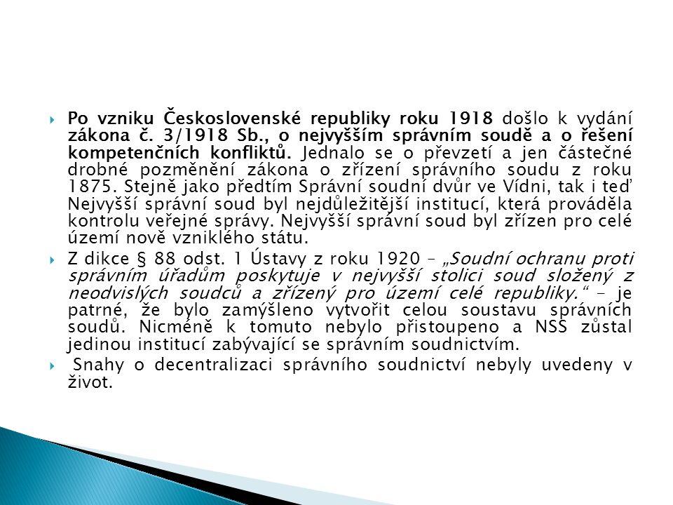  Po vzniku Československé republiky roku 1918 došlo k vydání zákona č. 3/1918 Sb., o nejvyšším správním soudě a o řešení kompetenčních konfliktů. Jed