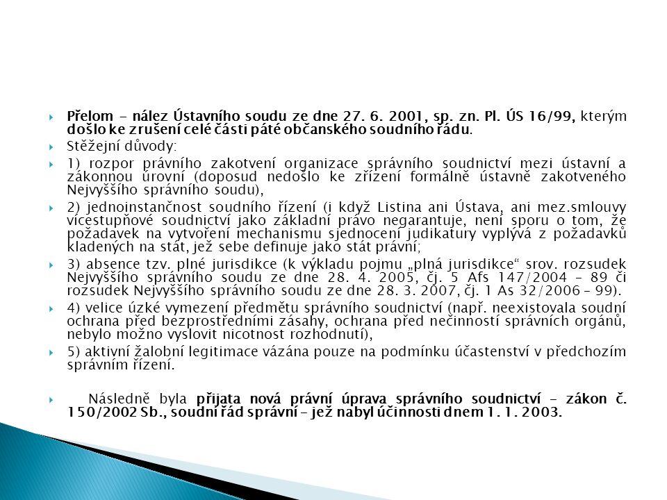  Přelom - nález Ústavního soudu ze dne 27. 6. 2001, sp. zn. Pl. ÚS 16/99, kterým došlo ke zrušení celé části páté občanského soudního řádu.  Stěžejn