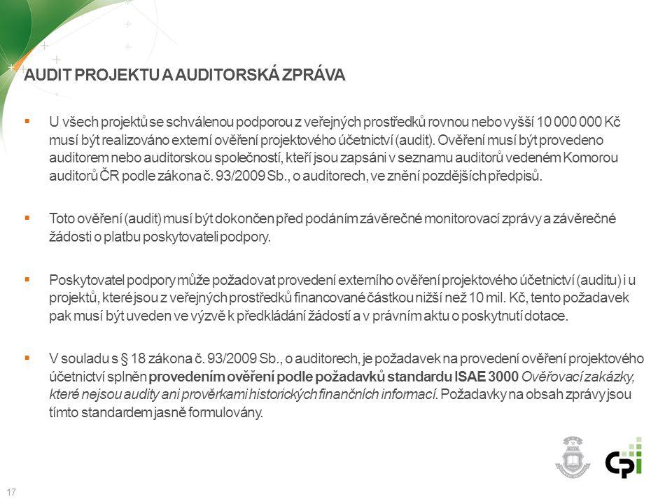 AUDIT PROJEKTU A AUDITORSKÁ ZPRÁVA  U všech projektů se schválenou podporou z veřejných prostředků rovnou nebo vyšší 10 000 000 Kč musí být realizová