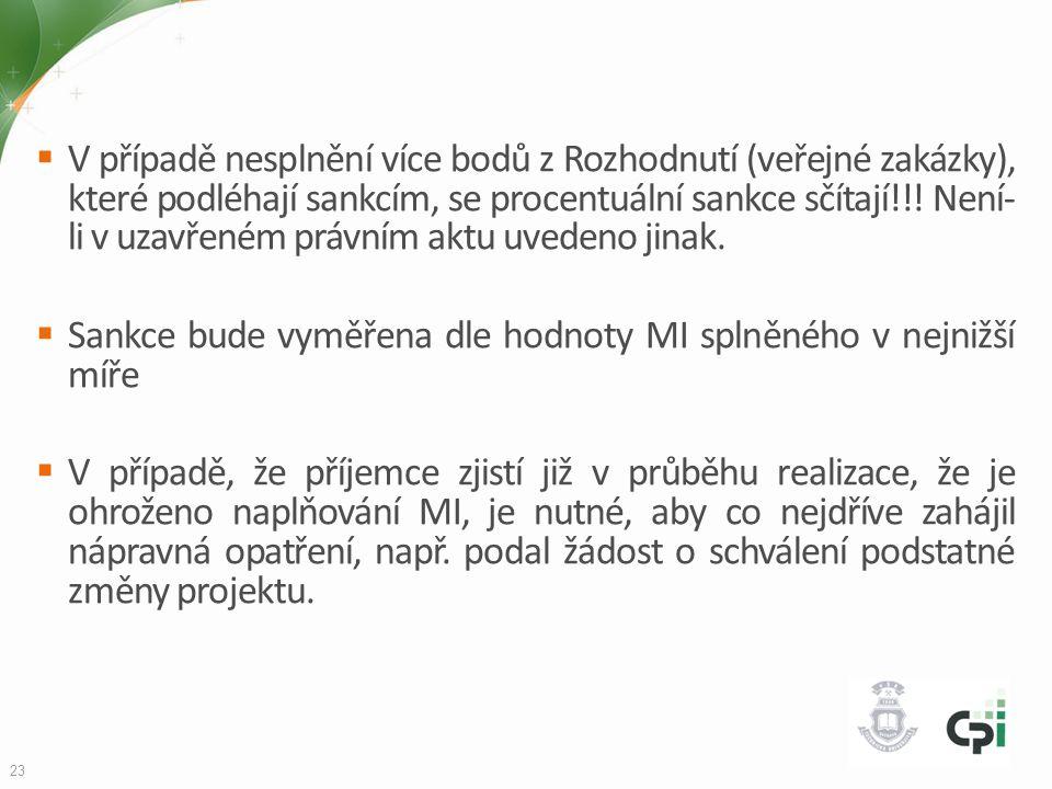 V případě nesplnění více bodů z Rozhodnutí (veřejné zakázky), které podléhají sankcím, se procentuální sankce sčítají!!! Není- li v uzavřeném právní