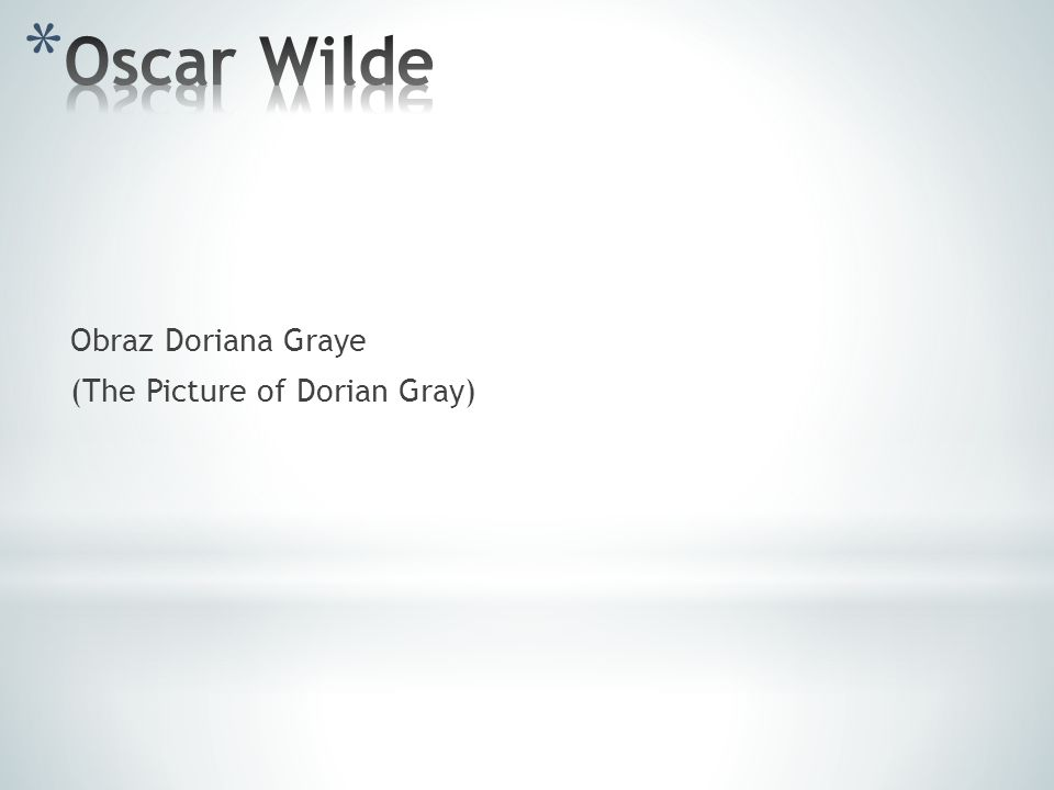 Obraz Doriana Graye (The Picture of Dorian Gray)