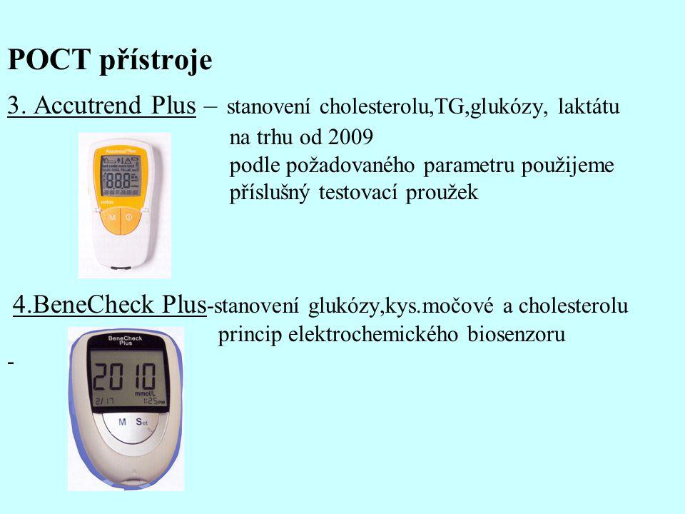 POCT přístroje 3. Accutrend Plus – stanovení cholesterolu,TG,glukózy, laktátu na trhu od 2009 podle požadovaného parametru použijeme příslušný testova