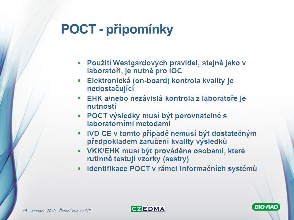 15. listopadu 2010 Řízení kvality IVD POCT - připomínky  Použití Westgardových pravidel, stejně jako v laboratoři, je nutné pro IQC  Elektronická (o