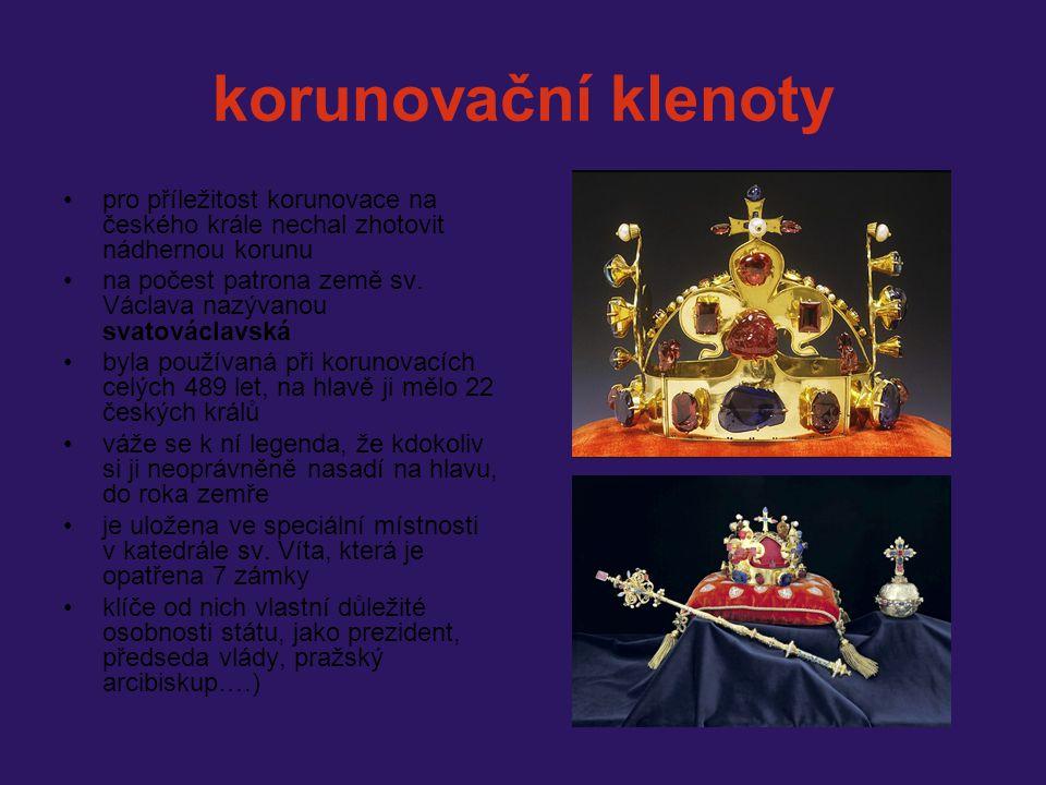 korunovační klenoty pro příležitost korunovace na českého krále nechal zhotovit nádhernou korunu na počest patrona země sv. Václava nazývanou svatovác