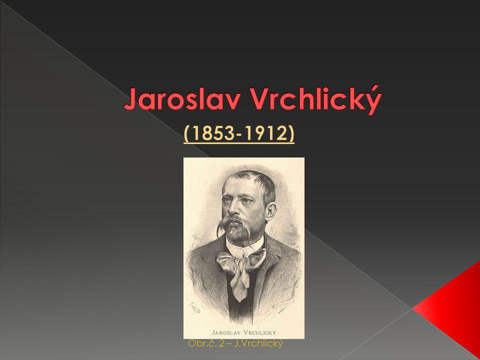 Obr.č. 2 – J.Vrchlický