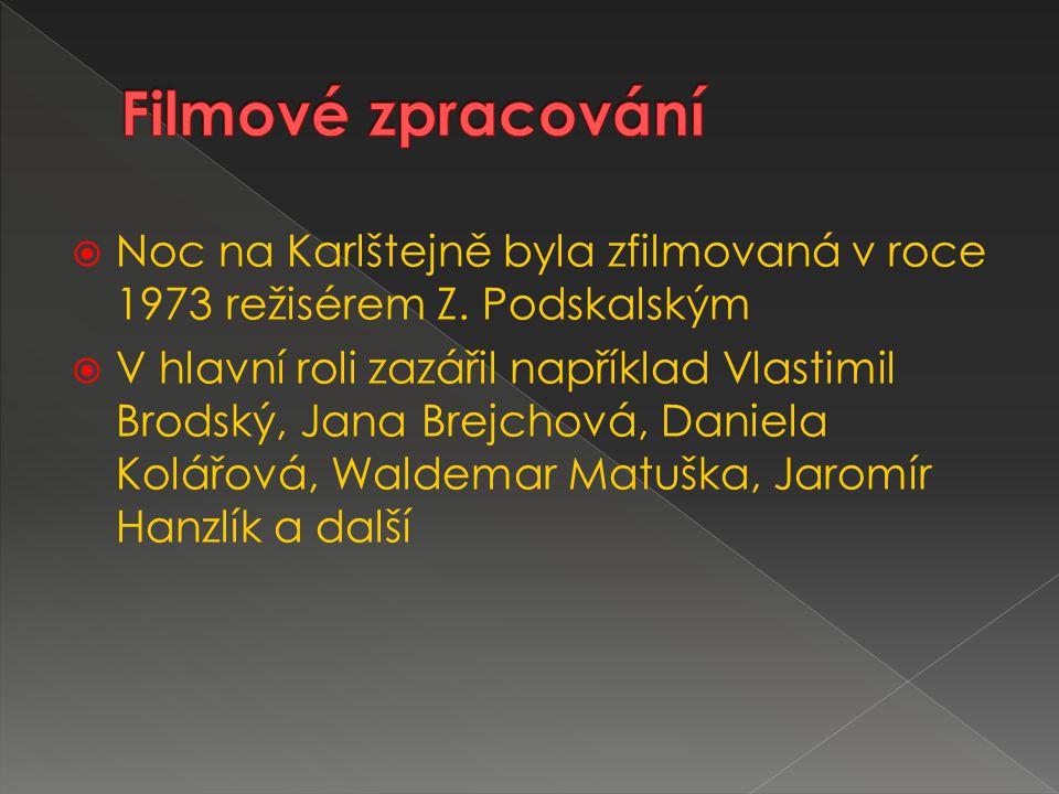  Noc na Karlštejně byla zfilmovaná v roce 1973 režisérem Z.