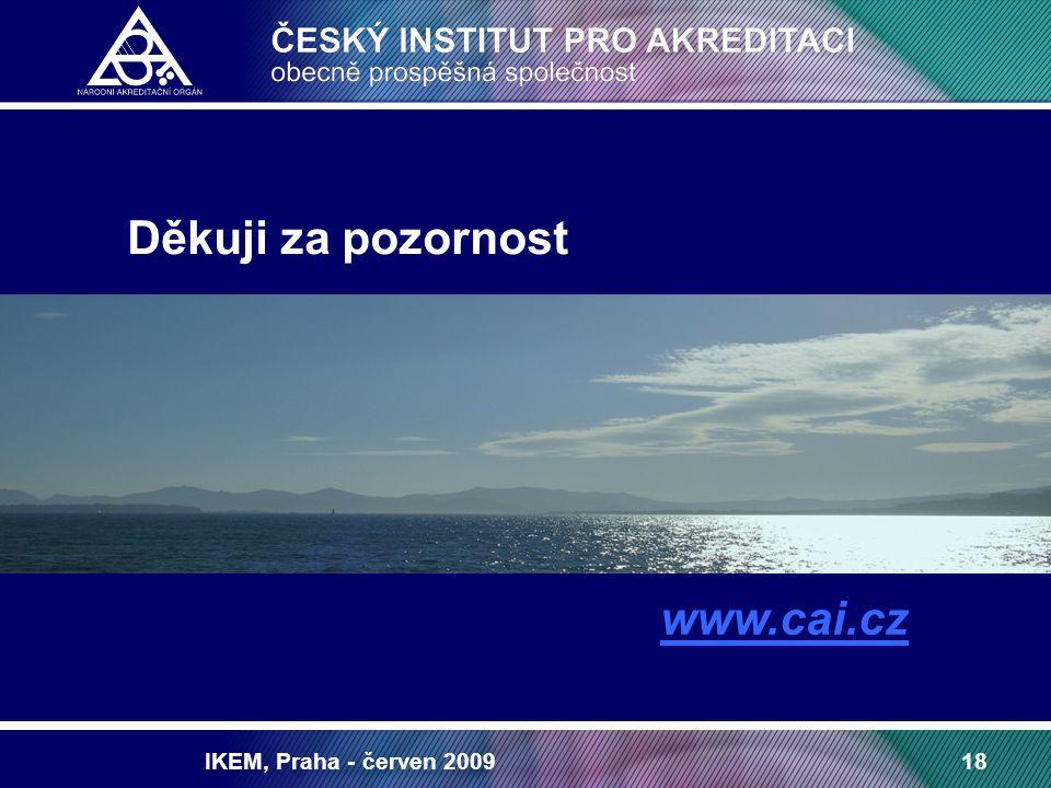 IKEM, Praha - červen 200918 Děkuji za pozornost www.cai.cz