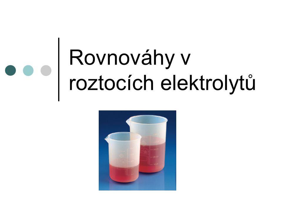 Rovnováhy v roztocích elektrolytů