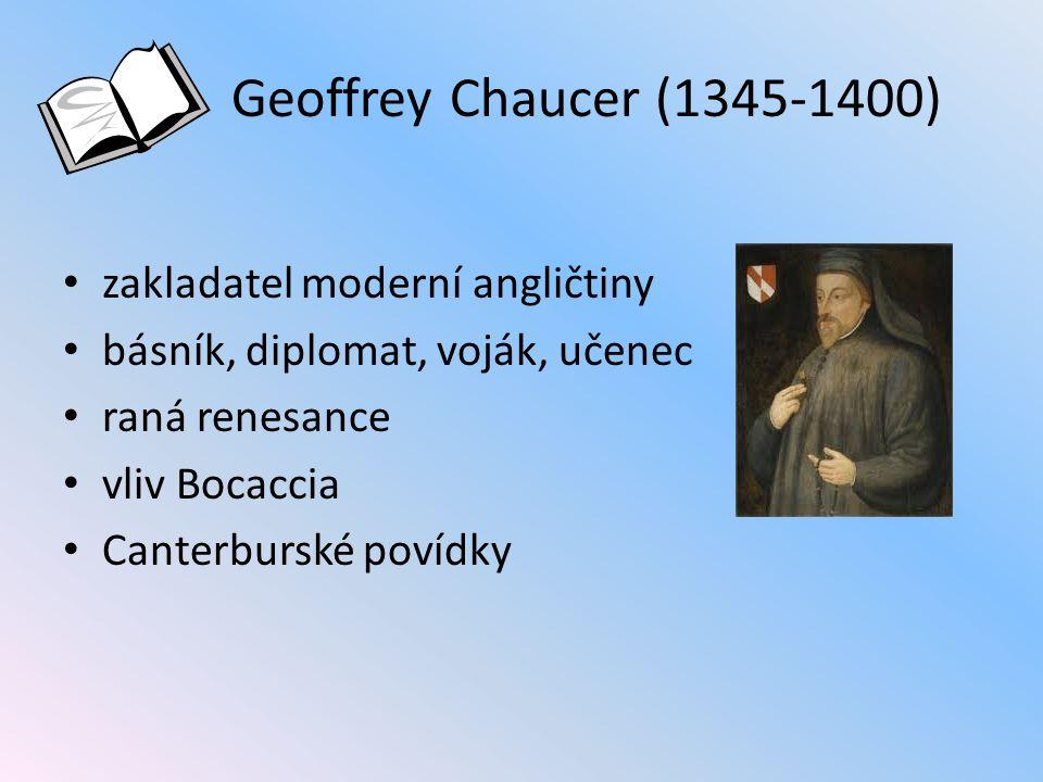 Canterburské povídky (Chaucer) Veršované povídky (26) Spojení rámcovým příběhem Prolog - 30 postav- různá povolání, spol.