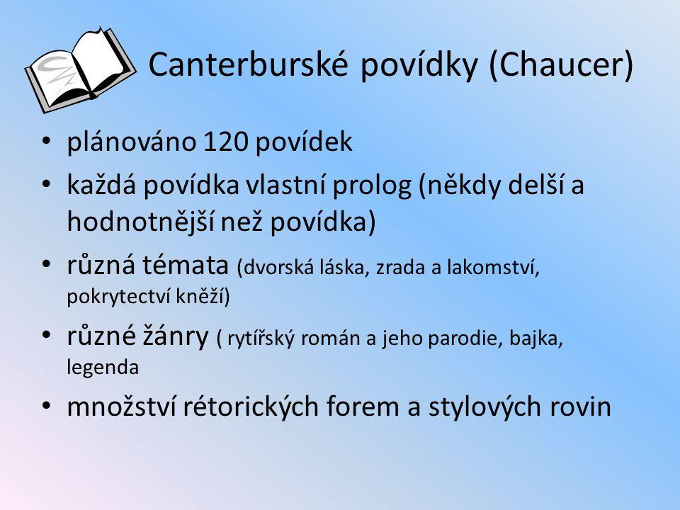 Canterburské povídky (Chaucer) 30 poutníků  rytíř  mlynář  žena z Bath  statkář  jeptiška  odpustkář  farář