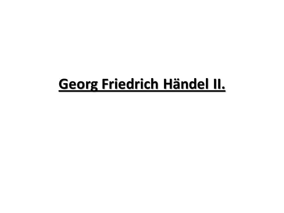 Georg Friedrich Händel II.