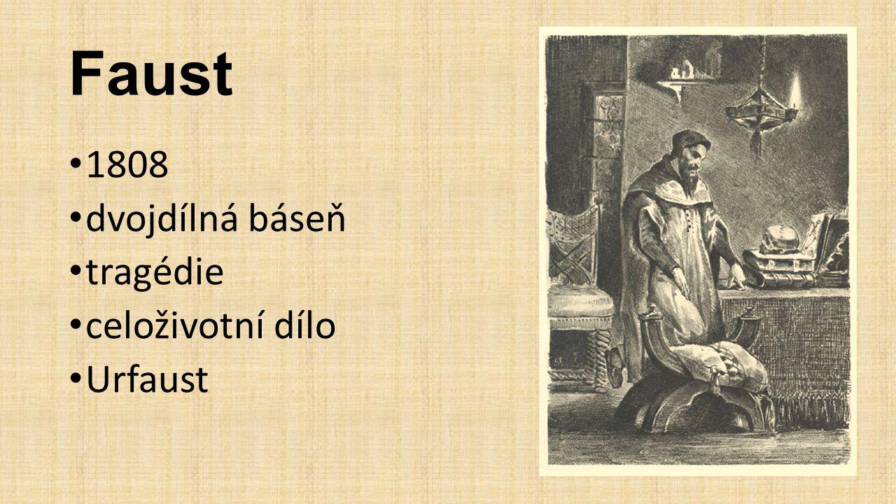 Faust 1808 dvojdílná báseň tragédie celoživotní dílo Urfaust