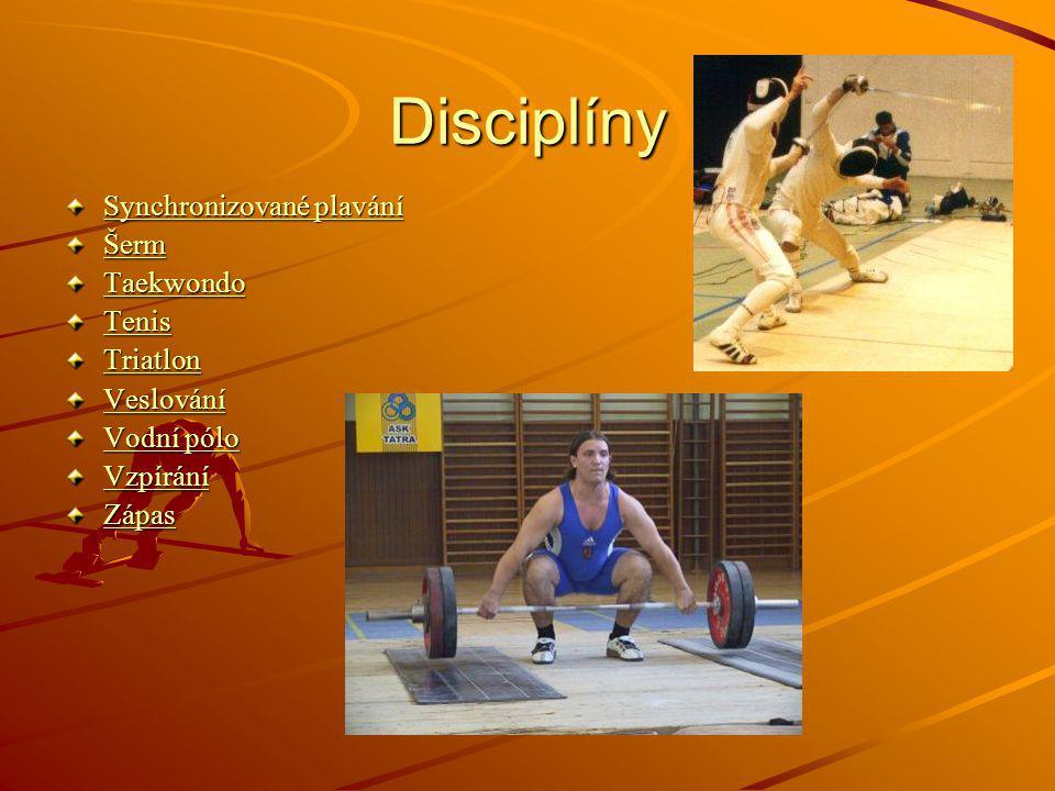 Disciplíny Synchronizované plavání Synchronizované plavání Šerm Taekwondo Tenis Triatlon Veslování Vodní pólo Vodní pólo Vzpírání Zápas