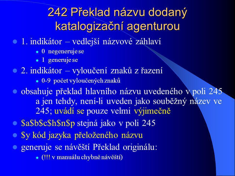 245 Údaje o názvu (včetně odpovědnosti) 1.